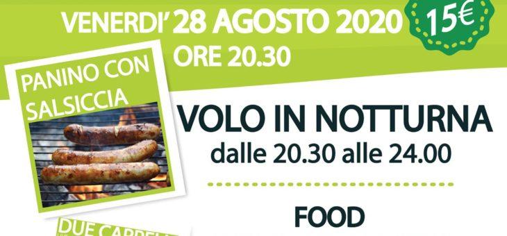 Venerdì 28 Agosto 2020: Volo in notturna + panino con salsiccia + musica e cabaret